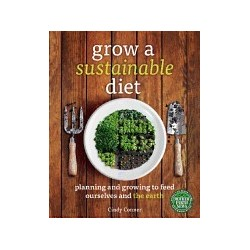 Grow a Sustainable Diet: Planning and Growing to Feed Ourselves and the Earth , Cindy Conner