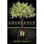 Emergence: Seven Steps for Radical Life Change, Derek Rydall