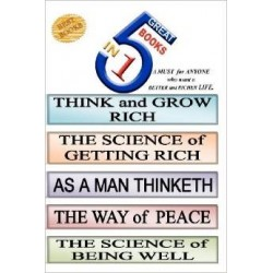 5 Great Books in 1: Think and Grow Rich. Science of Getting Rich. as a Man Thinketh...
