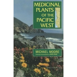Medicinal Plants of the Pacific West, Michael Moore