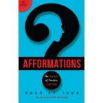 The Book of Afformations: Discovering the Missing Piece to Abundant Health, Wealth, Love & Happiness